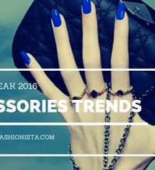 Spring Break 2016: Accessories Trends Every Woman Should Know